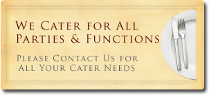 We cater for all parties and functions
